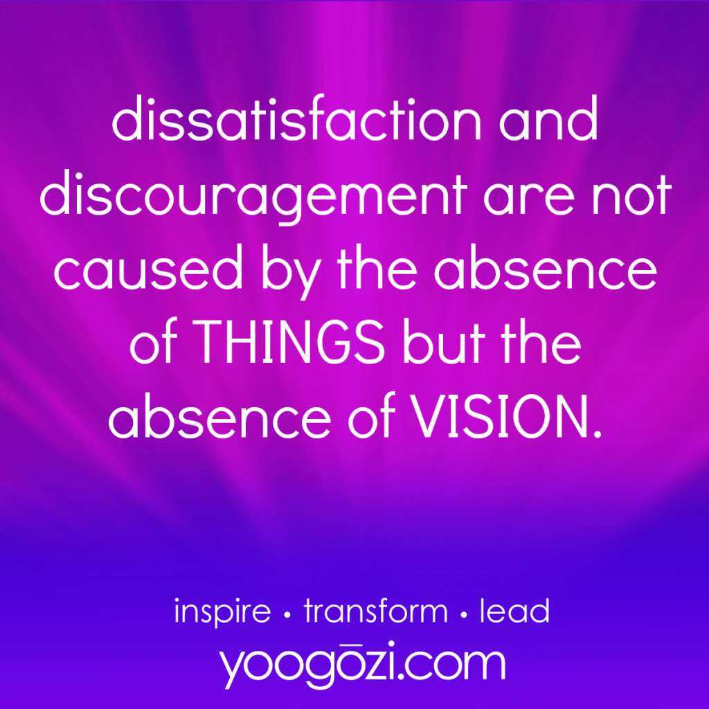 dissatisfactionlack of vision