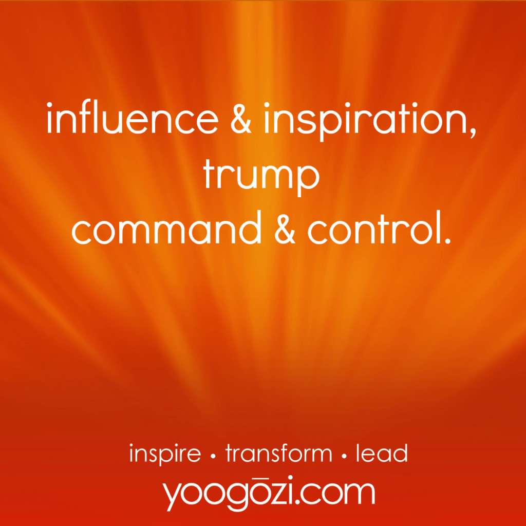 influence and inspiration trump command and control