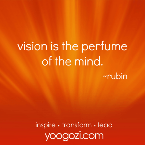 vision is the perfume of the mind