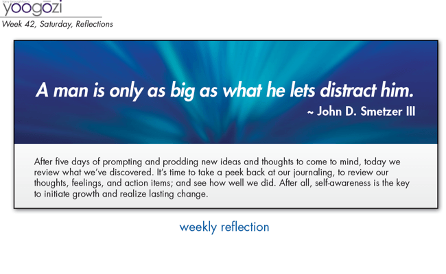 A man is only as big as what he lets distract him. John D. Smetzer III