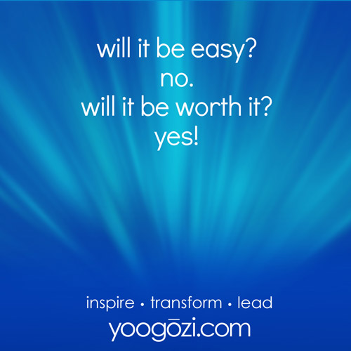 will it be easy? no. will it be worth it? yes!