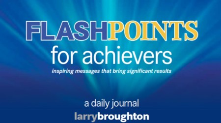 Using FLASHPOINTS for achievers to have your best year ever in 2015 Larry Broughton yoogozi