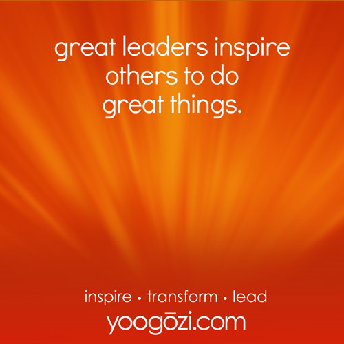 great leaders inspire others to do great things.