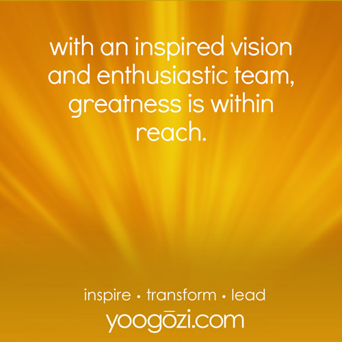 with an inspired vision and enthusiastic team, greatness is within reach.