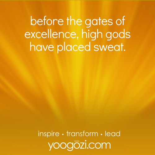 before the gates of excellence, high gods have placed sweat.