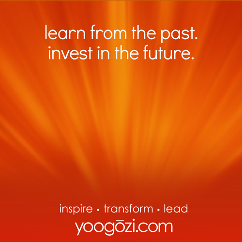 learn from the past. invest in the future.