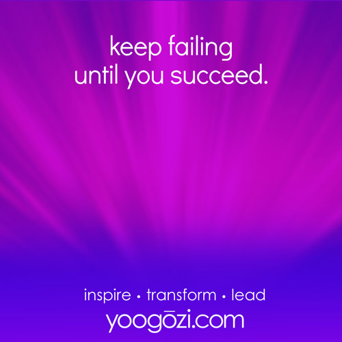 keep failing until you succeed.