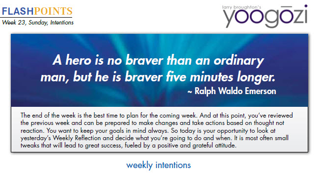 #FLASHPOINTS Wk23 Sun:A hero is no braver than an ordinary man, but he is braver five minutes longer. #yoogozi