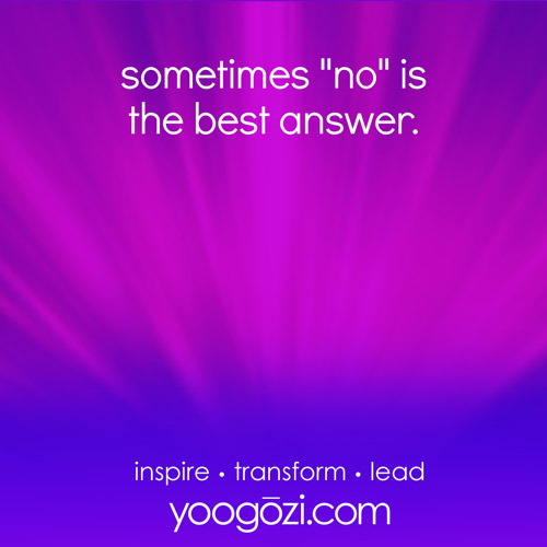 """sometimes """"no"""" is the best answer."""