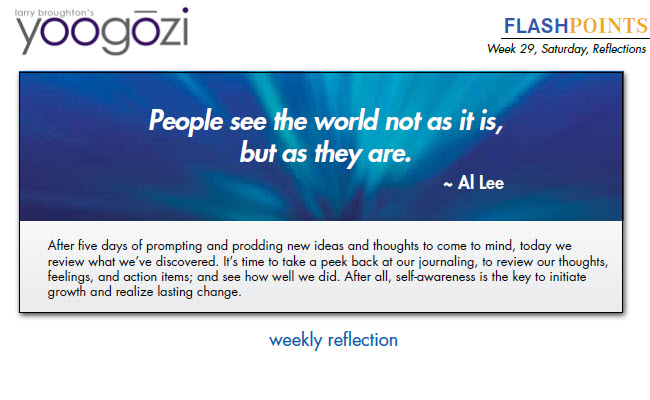 People see the world not as it is, but as they are. ~ Al Lee