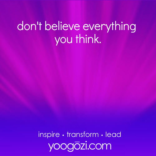 don't believe everything you think.#thoughttile #yoogozi
