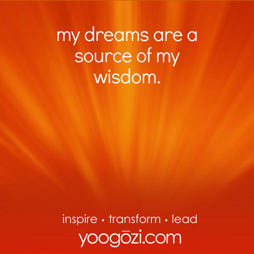 my dreams are a source of my wisdom.