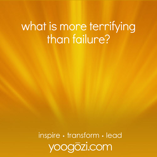 what is more terrifying than failure?