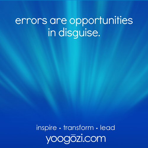 errors are opportunities in disguise.