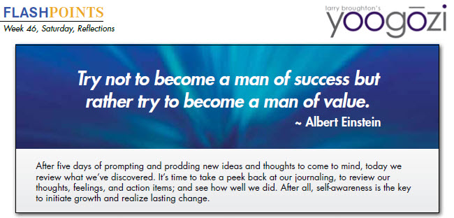 Try not to become a man of success but rather try to become a man of value. ~ Albert Einstein