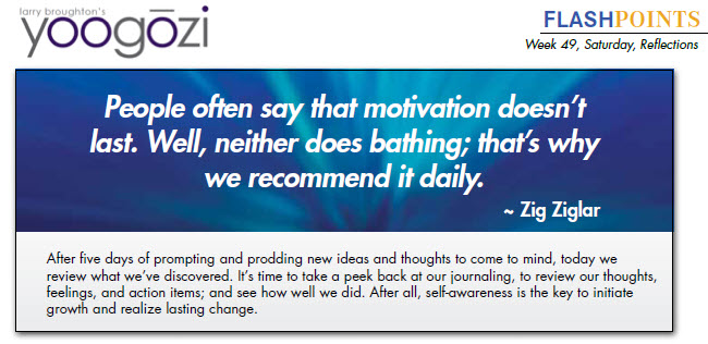 People often say that motivation doesn't last. Well, neither does bathing; that's why we recommend it daily. ~ Zig Ziglar