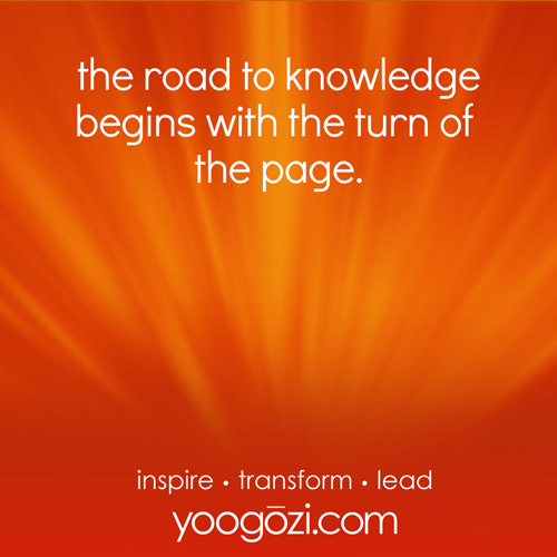 the road to knowledge begins with the turn of the page.