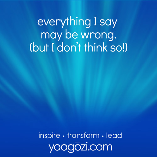 everything I say may be wrong. (but I don't think so!)