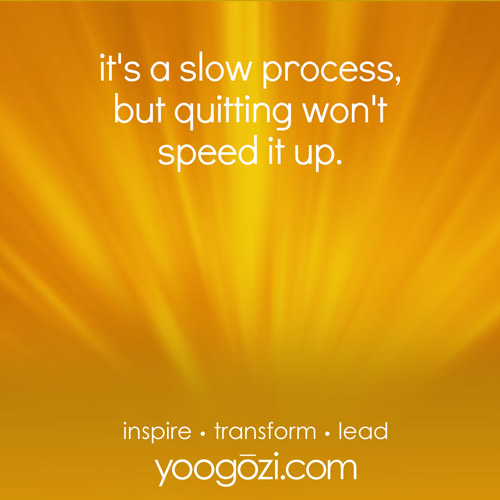 it's a slow process, but, quitting won't speed it up.